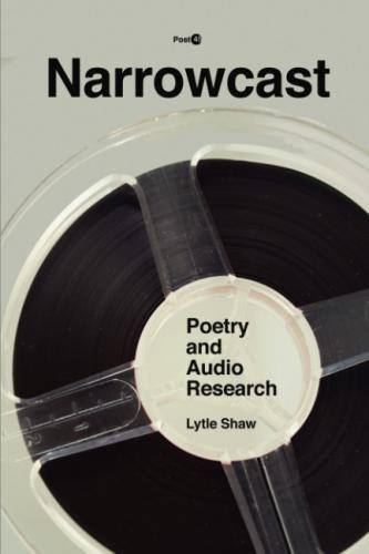 Narrowcast: Poetry and Audio Research (Post*45)