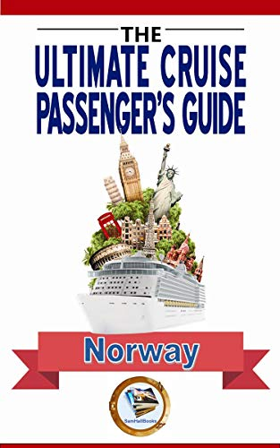 Passengers Guide - The Ultimate Cruise Passenger's Guide: NORWAY