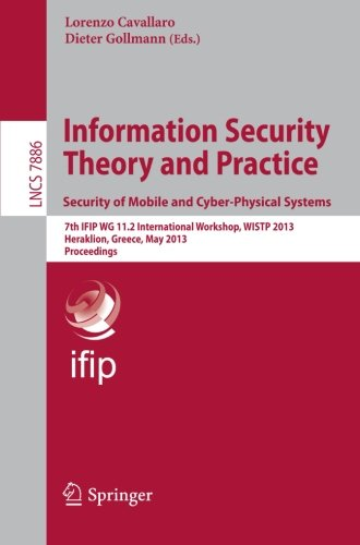 Information Security Theory and Practice. Security of Mobile and Cyber-Physical Systems: 7th IFIP WG 11.2 International