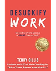 Desuckify Work: Doesn't Everyone Deserve a Great Place to Work?