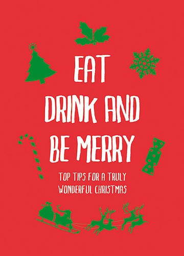 Eat, Drink and Be Merry: Top Tips for a Truly Wonderful Christmas pdf