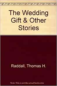 thomas h raddall the wedding gift The wedding gift thomas raddall pdf free pdf download located startup disabled , adobe reader speed launch disabled windows update and driver distribution support check if your windows xp is 32bit or 64bit and.