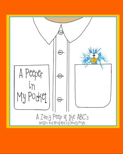 Read Online A Peeper in My Pocket: A Zany Peep at the ABC's ebook