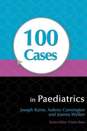 100 Cases in Paediatrics (1st 2009) [Raine, Cunnington & Walker]