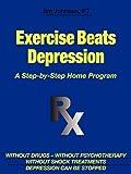 Exercise Beats Depression, Jim Johnson, 1608441229