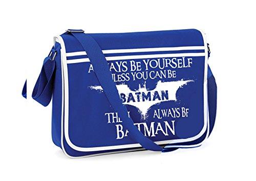 Novelty Sayings Jokes Funny Bagbase Be unisex Blue Bag Batman Always Retro Messenger wqYXSTOx