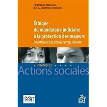L'éthique du Mandataire Judiciaire À la Protection des Majeurs
