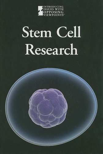 Stem Cell Research (Introducing Issues with Opposing Viewpoints)