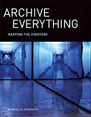 Archive Everything: Mapping the Everyday