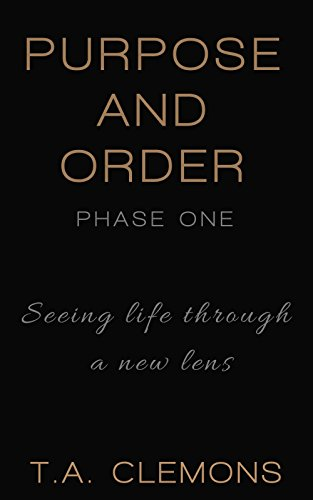 Purpose and Order: Seeing life through a new lens (Phase - Order Lenses