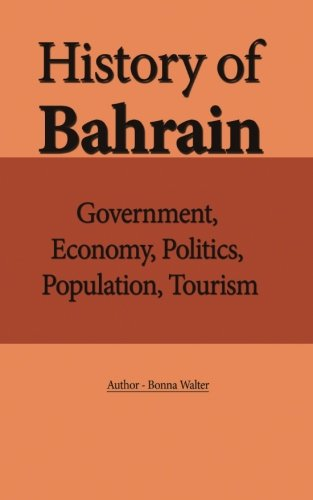 History of Bahrain: Government, Economy, Politics, Population, Tourism