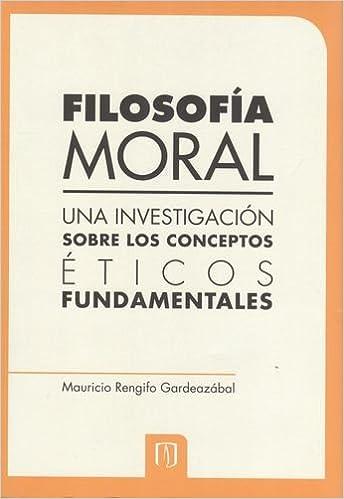 UNA INVESTIGACION SOBRE LOS CONCEPTOS ETICOS FUNDAMENTALES: Mauricio RENGIFO GARDEAZÁBAL: 9789586959254: Amazon.com: Books