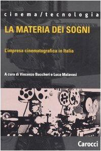 La materia dei sogni. L'impresa cinematografica in Italia Copertina flessibile – 2 feb 2006 V. Buccheri L. Malavasi Carocci 8843036793