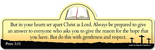 Peter 3:15 Bible Verse Sign | But in Your Hearts Set Apart Christ as Lord. Always be Prepared to give an Answer to Everyone who Asks You to give The Reason for The Hope That You Have (Bible Be Prepared To Give An Answer)
