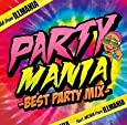 PARTY MANIA -BEST PARTY MIX- Feat. MCMA from イルマニア