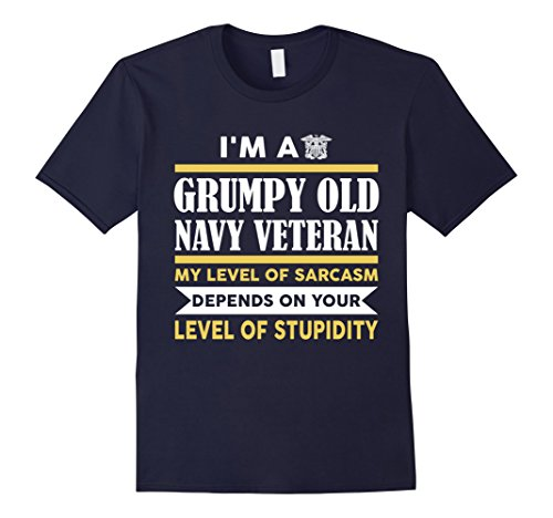 Men's I'm A Grumpy Old Navy Veteran My Level Of Sarcasm Depends On XL Navy