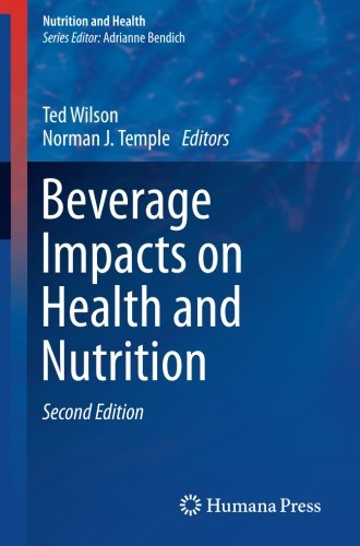 Beverage Impacts on Health and Nutrition: Second Edition (Nutrition and Health)
