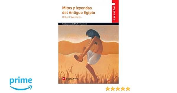 MITOS Y LEYENDAS DEL ANTIGUO EGIPTO CUCAÑA Colección Cucaña: Amazon.es: Stephen Lambert, Robert Swindells, Albert Fuertes Puerta: Libros