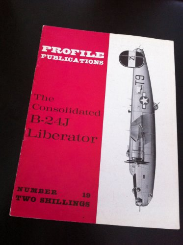 Aircraft Profile No. 19: The Consolidated B-24J Liberator (B 24j)