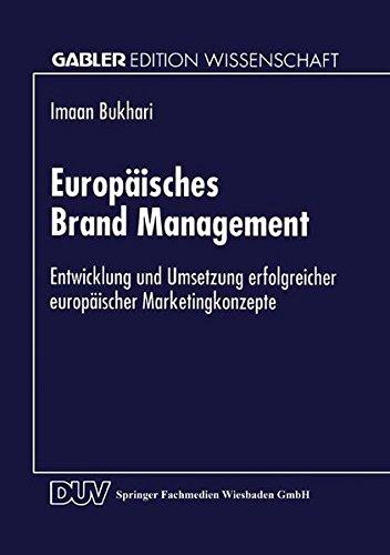 Europäisches Brand Management: Entwicklung und Umsetzung erfolgreicher europäischer Marketingkonzepte (Gabler Edition Wissenschaft) (German Edition)