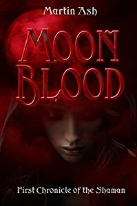 Moonblood: First Chronicle Of The Shaman by Martin Ash ebook deal