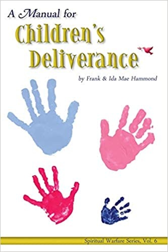 Manual for Childrens Deliverance (Spiritual Warfare): Frank Hammond
