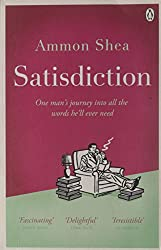 Satisdiction: One Man's Journey Into All The Words He'll Ever Need