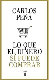 Lo que el dinero sí puede comprar (Spanish Edition)