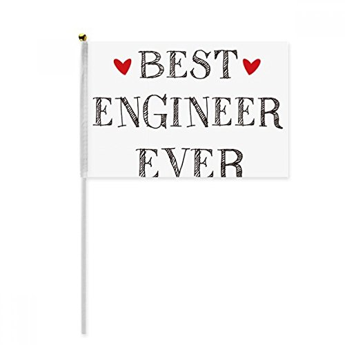 Best engineer ever Quote Profession Hand Waving Flag 8x5 inch Polyester Sport Event Procession Parade 4pcs by beatChong