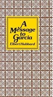 a message to garcia and other essays elbert hubbard a message to garcia publisher peter pauper press gift edition