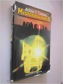 Arthur C. Clarke's mysterious world by Simon Welfare