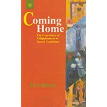 Coming Home: The Experience of Enlightenment in Sacred Tradtions by Lex Hixon (2004-05-30)