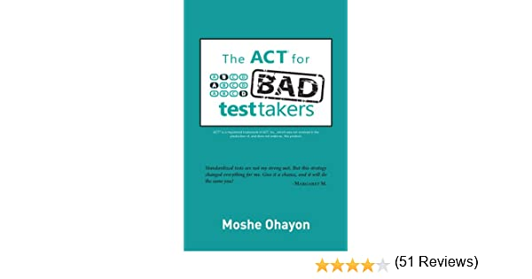 Amazon.com: The ACT For Bad Test Takers EBook: Moshe Ohayon ...