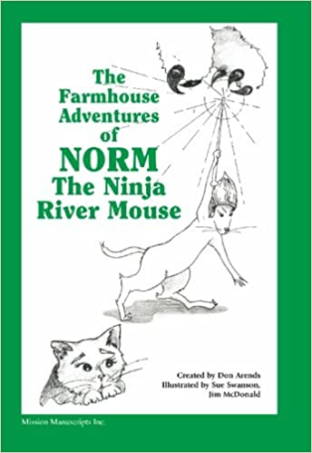 Norm the Ninja River Mouse: Don Arends: 9780976888017 ...