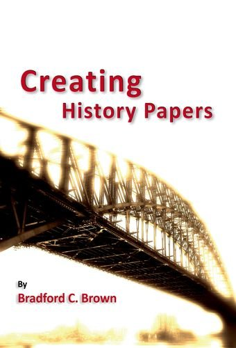 Creating History Papers (Students and Professional Concerns)