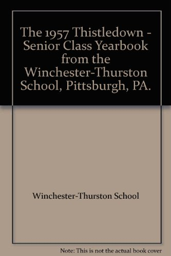 The 1957 Thistledown - Senior Class Yearbook from the Winchester-Thurston School, Pittsburgh, PA