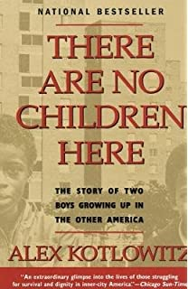 There Are No Children Here: The Story of Two Boys Growing Up