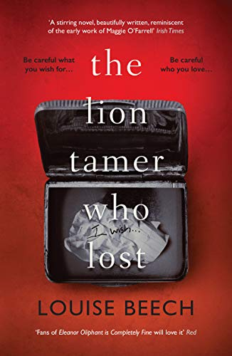 The Lion Tamer Who Lost Kindle Edition By Louise Beech Literature