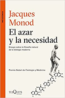 El Azar Y La Necesidad: Ensayo Sobre La Filosofía Natural De La Biología Moderna por Jacques Monod epub