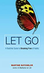 Let Go: A Buddhist Guide to Breaking Free of Habits