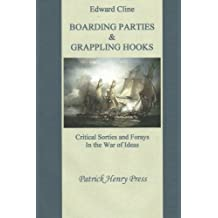 Boarding Parties & Grappling Hooks: Critical Sorties and Forays in The War of Ideas (Volume 4)