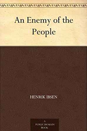 A reading report on enemy of the people by henrik ibsen
