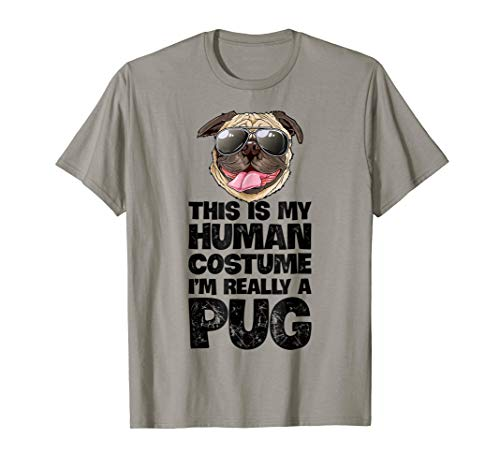 This is My Human Costume I'm Really a Pug T shirt Dog Lover -