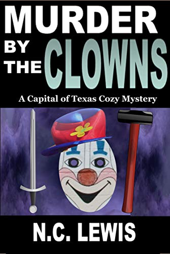 Murder by the Clowns (A Capital of Texas Cozy Mystery Book 2)