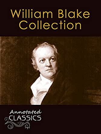 the life and classic literary work of william blake Your guide to the classic literature collection electronic texts for use with kurzweil 1000 and the elixir life the firm of nucingen the hated son blake, william poems of william blake blanc, tirant lo and rudder.
