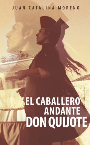 El Caballero Andante Don Quijote (Spanish Edition)