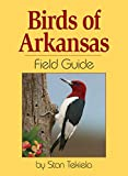 Birds of Arkansas Field Guide (Bird Identification Guides)