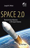 Space 2.0: Revolutionary Advances in the Space Industry Front Cover