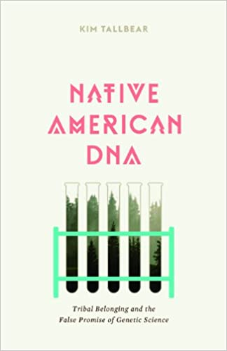 Native American DNA: Tribal Belonging and the False Promise