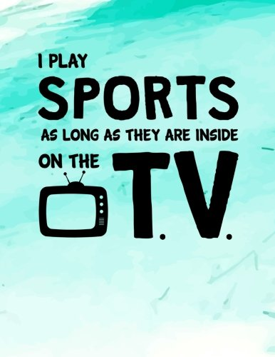 Download I Play Sports As Long As They Are Inside On The T.V.: Gamer Notebook Journal PDF